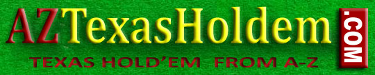 AZ TEXASHOLDEM - beginners website and guide how to play and win in Texas Hold'em Online
